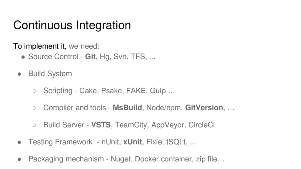 Continuous Integration To implement it, we need...