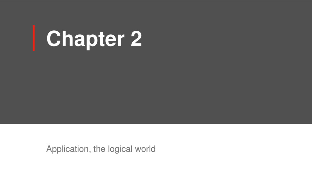 Chapter 2 Application, the logical world