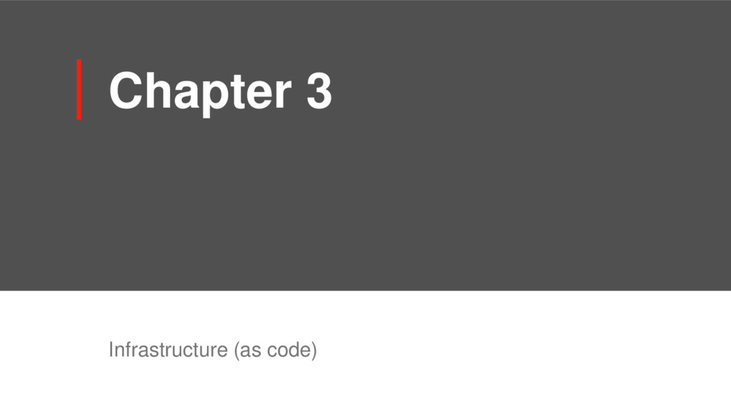 Chapter 3 Infrastructure (as code)