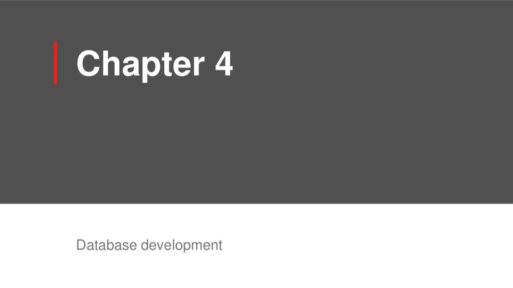 Chapter 4 Database development