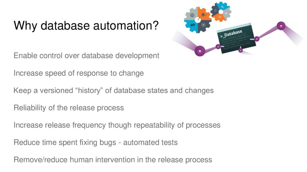 Why database automation? Enable control over da...