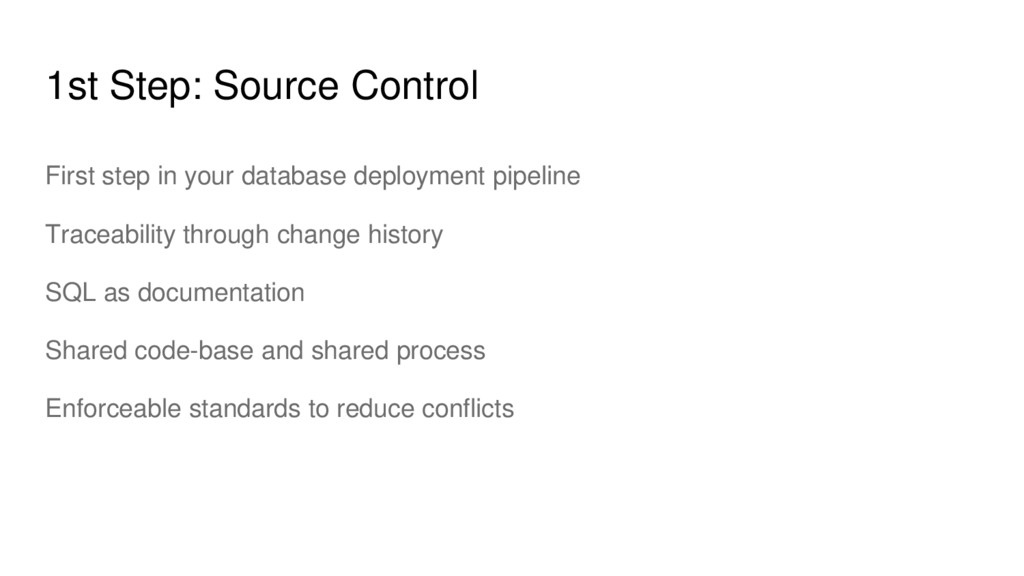 1st Step: Source Control First step in your dat...