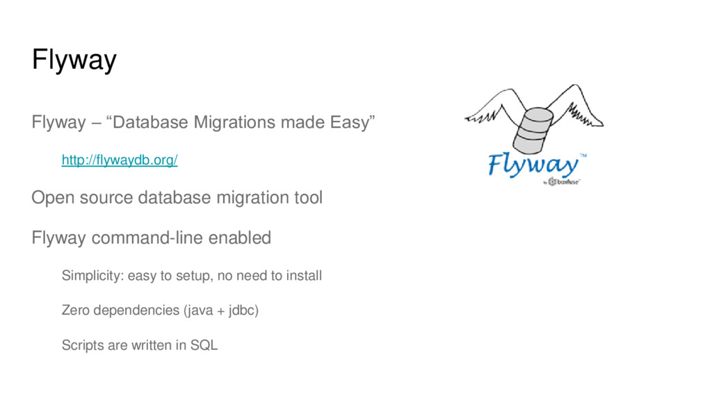 "Flyway Flyway – ""Database Migrations made Easy""..."
