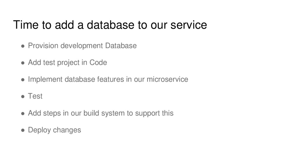 Time to add a database to our service ● Provisi...