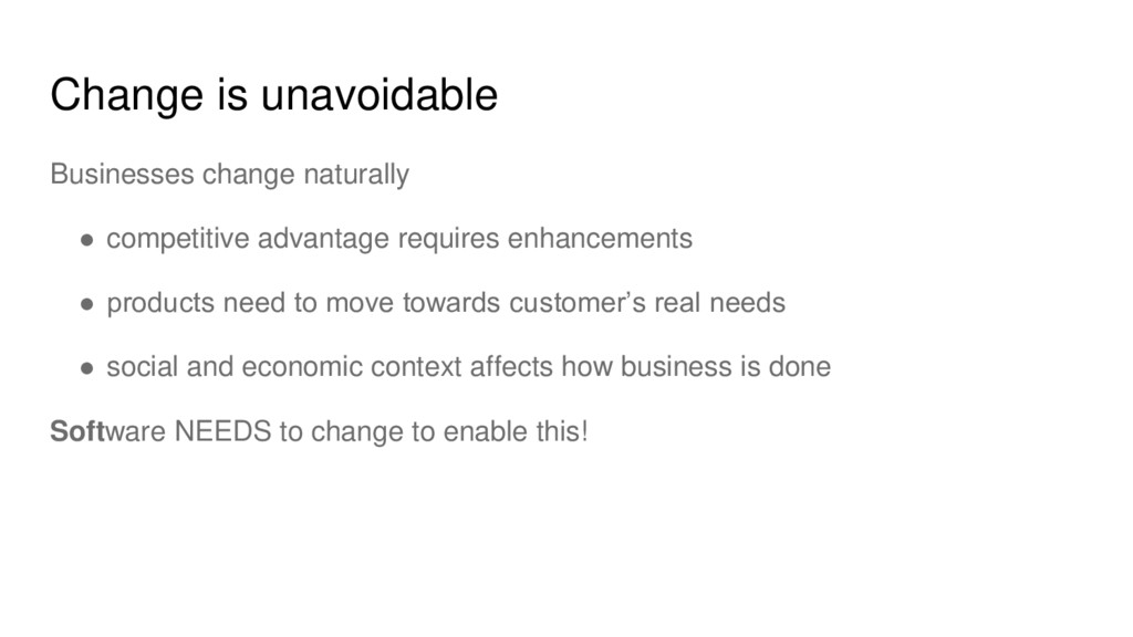 Change is unavoidable Businesses change natural...