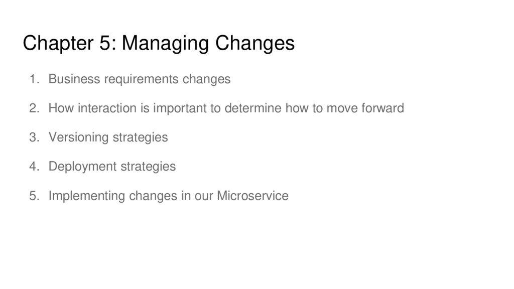 Chapter 5: Managing Changes 1. Business require...
