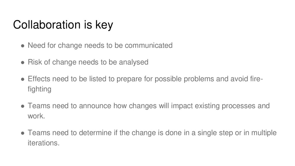 Collaboration is key ● Need for change needs to...
