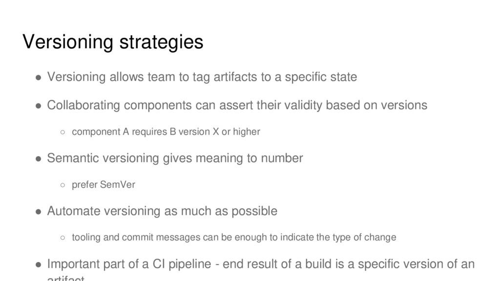Versioning strategies ● Versioning allows team ...