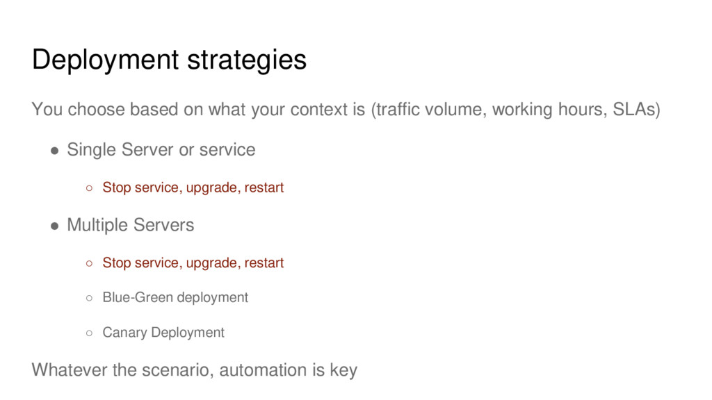 Deployment strategies You choose based on what ...