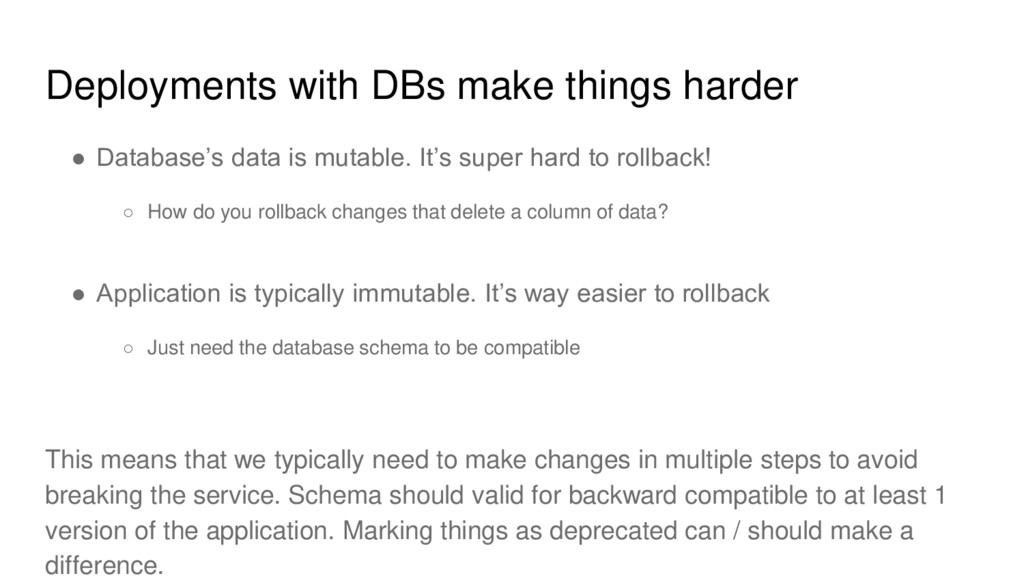 Deployments with DBs make things harder ● Datab...