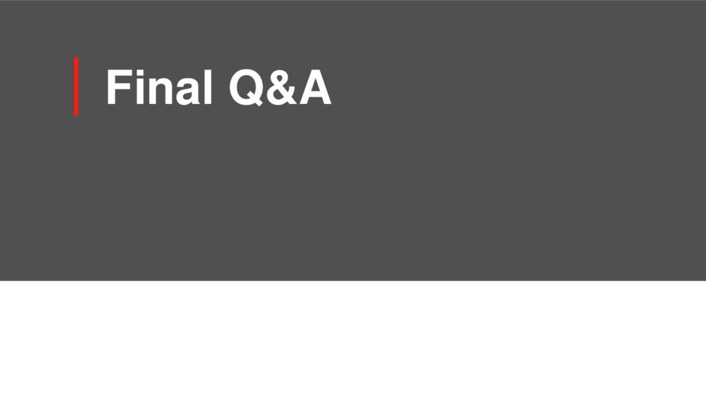Final Q&A