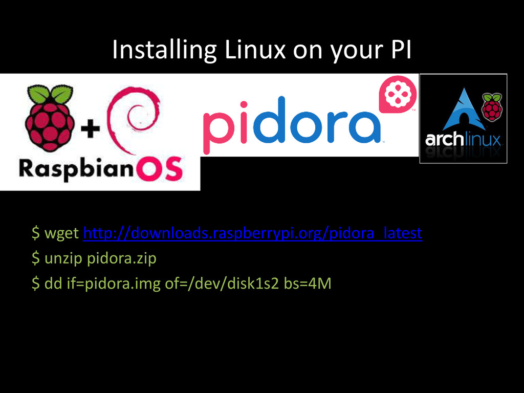 Installing Linux on your PI $ wget http://downl...