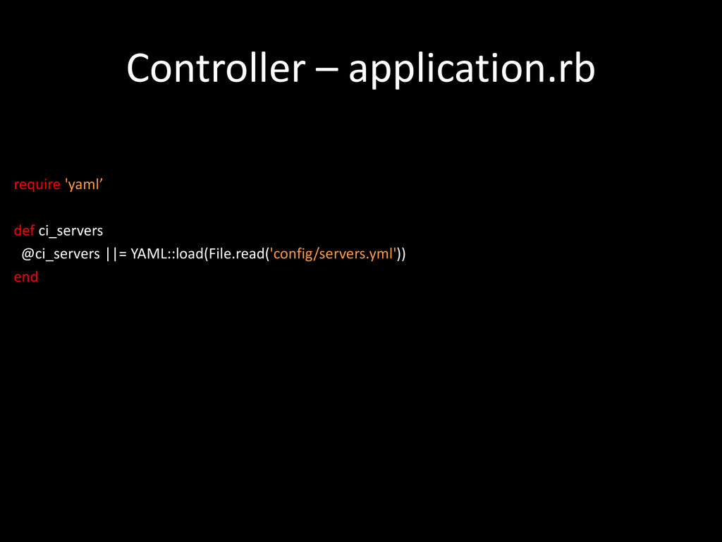 Controller – application.rb require 'yaml' def ...