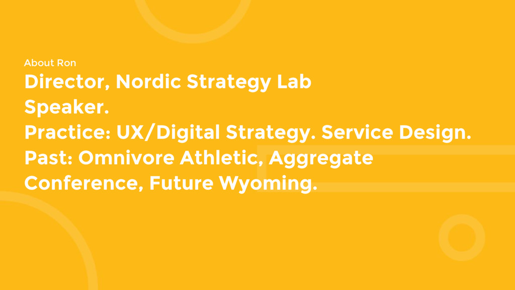 About Ron Director, Nordic Strategy Lab Speaker...