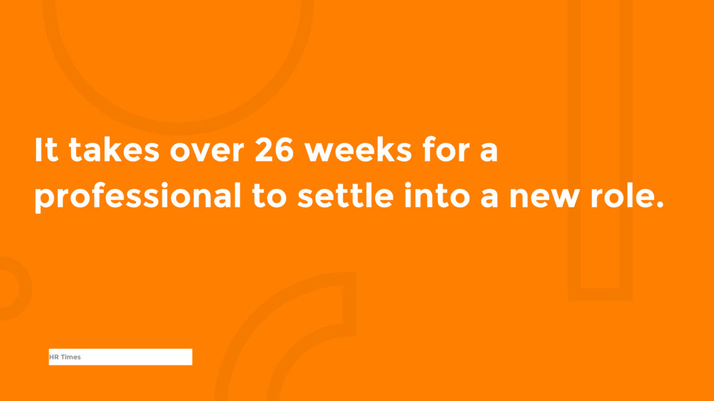It takes over 26 weeks for a professional to se...