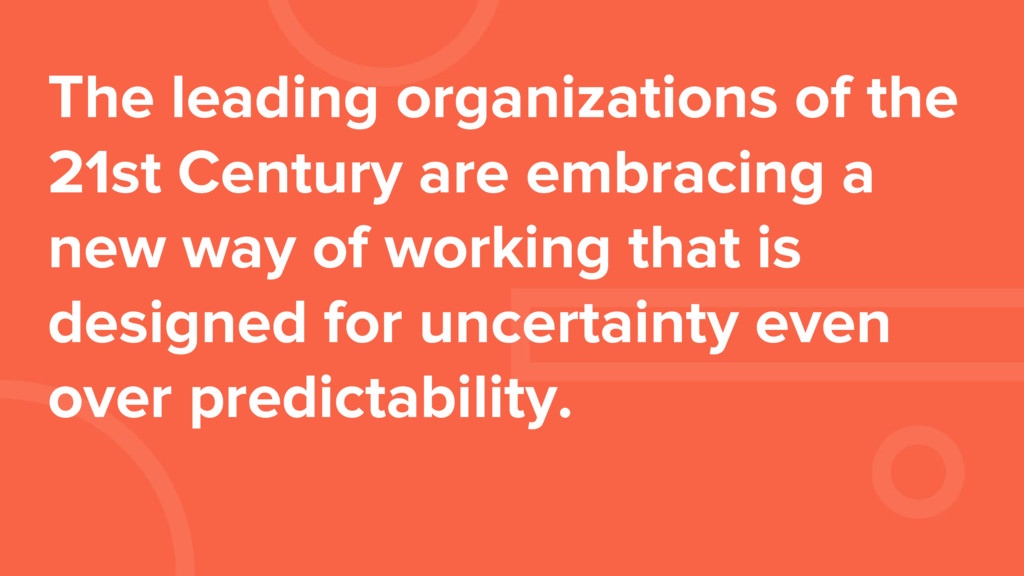 The leading organizations of the 21st Century a...
