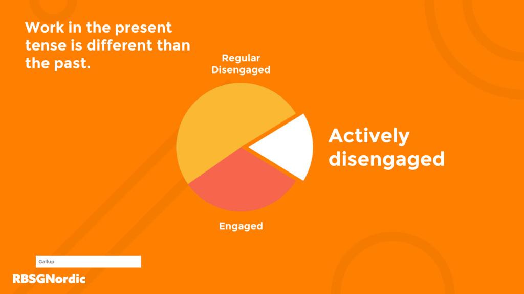Engaged Regular Disengaged Actively disengaged ...