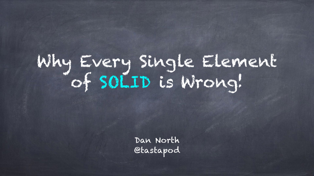 Why Every Single Element of SOLID is Wrong! Dan...