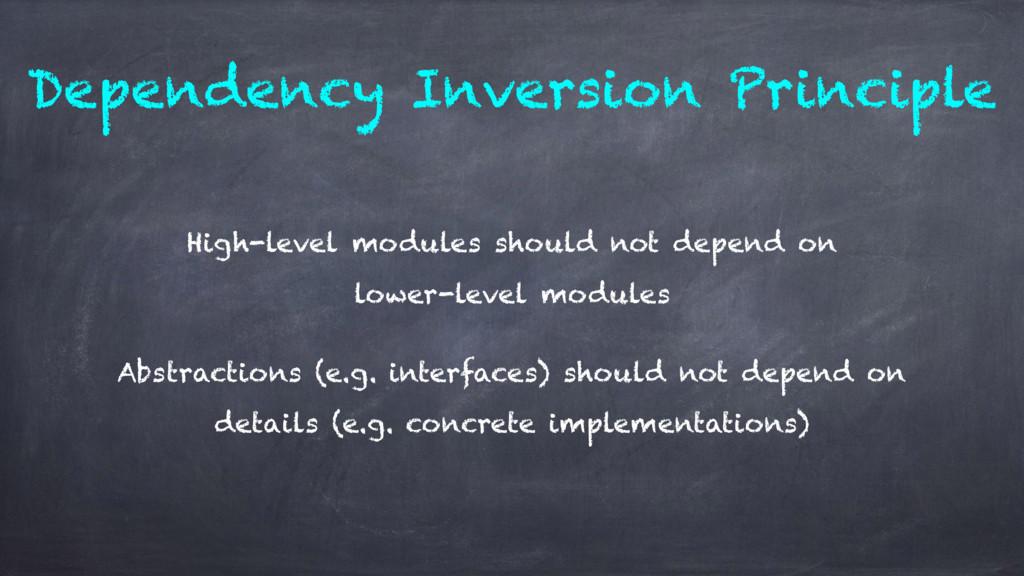 Dependency Inversion Principle High-level modul...