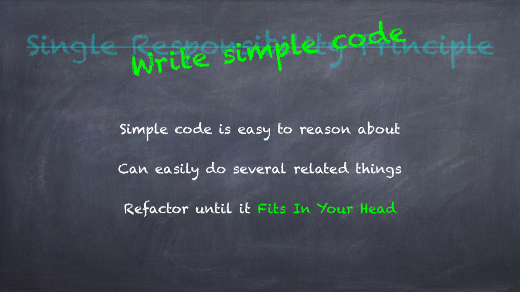 Single Responsibility Principle Simple code is ...
