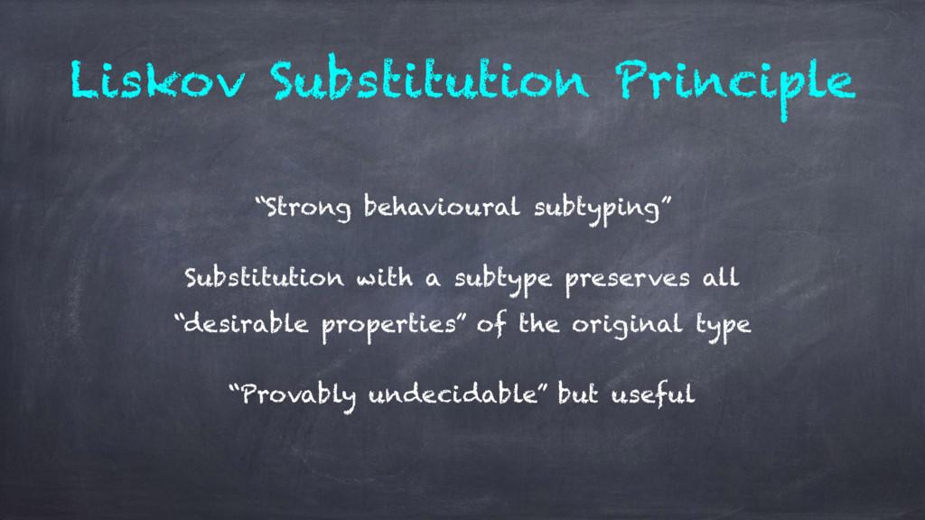 "Liskov Substitution Principle ""Strong behaviour..."