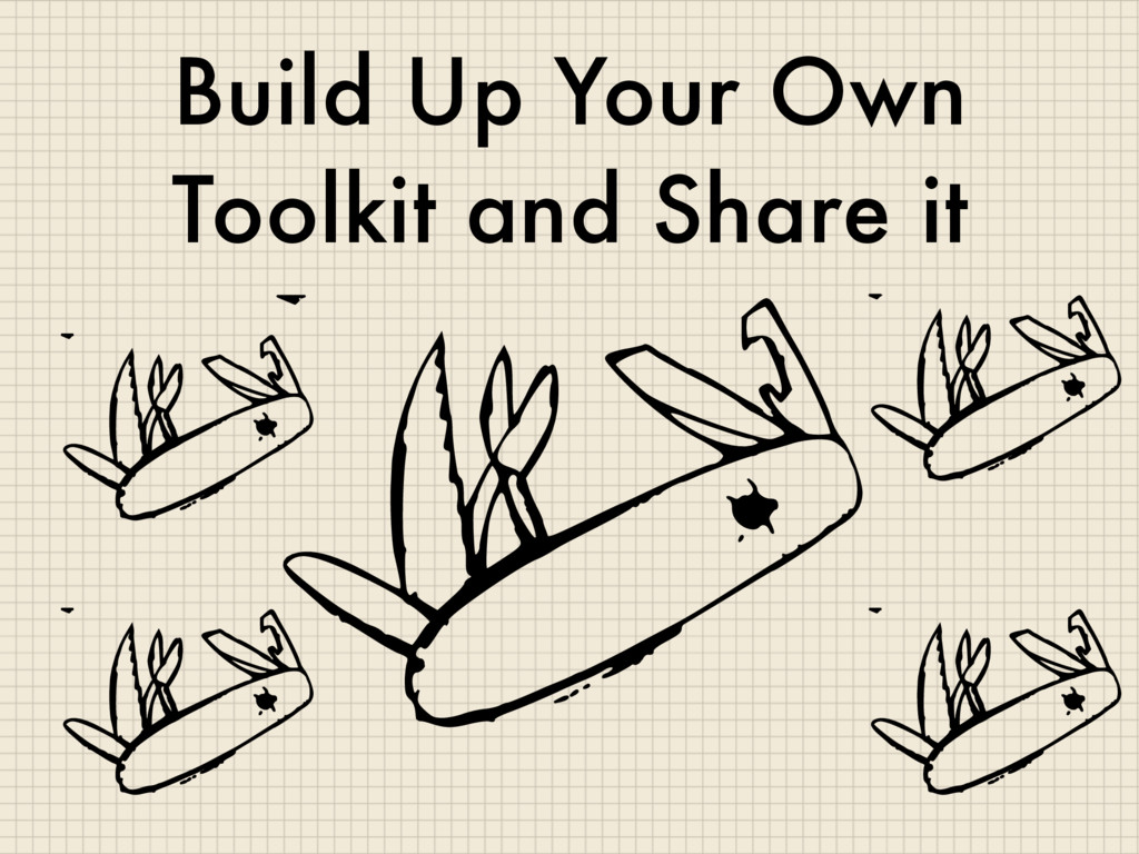 Build Up Your Own Toolkit and Share it
