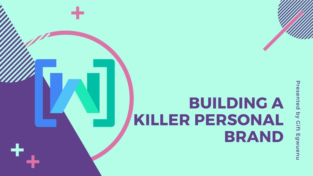 BUILDING A KILLER PERSONAL BRAND Presented by G...