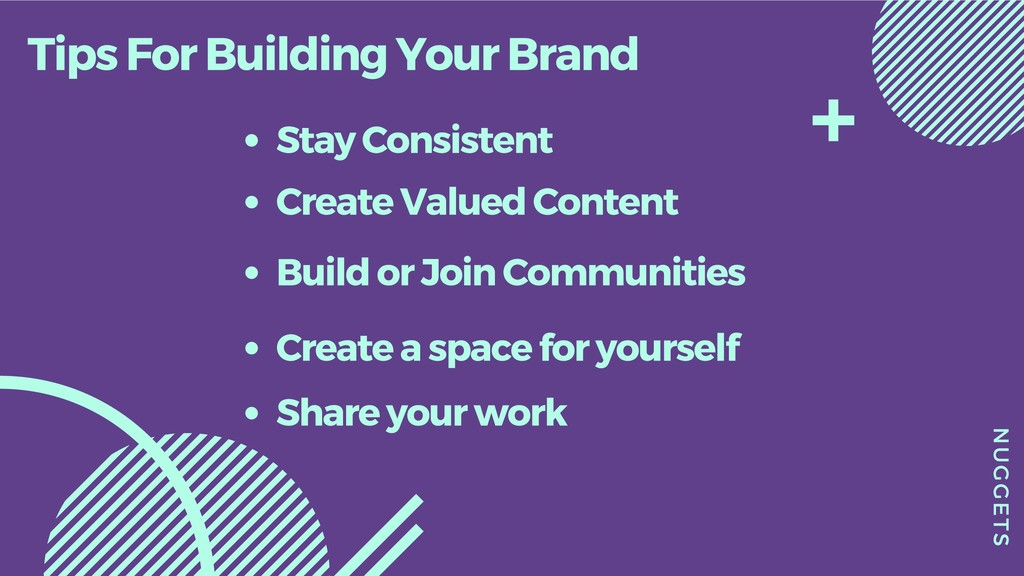 NUGGETS Tips For Building Your Brand Stay Consi...
