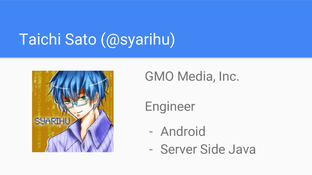 Taichi Sato (@syarihu) GMO Media, Inc. Engineer...