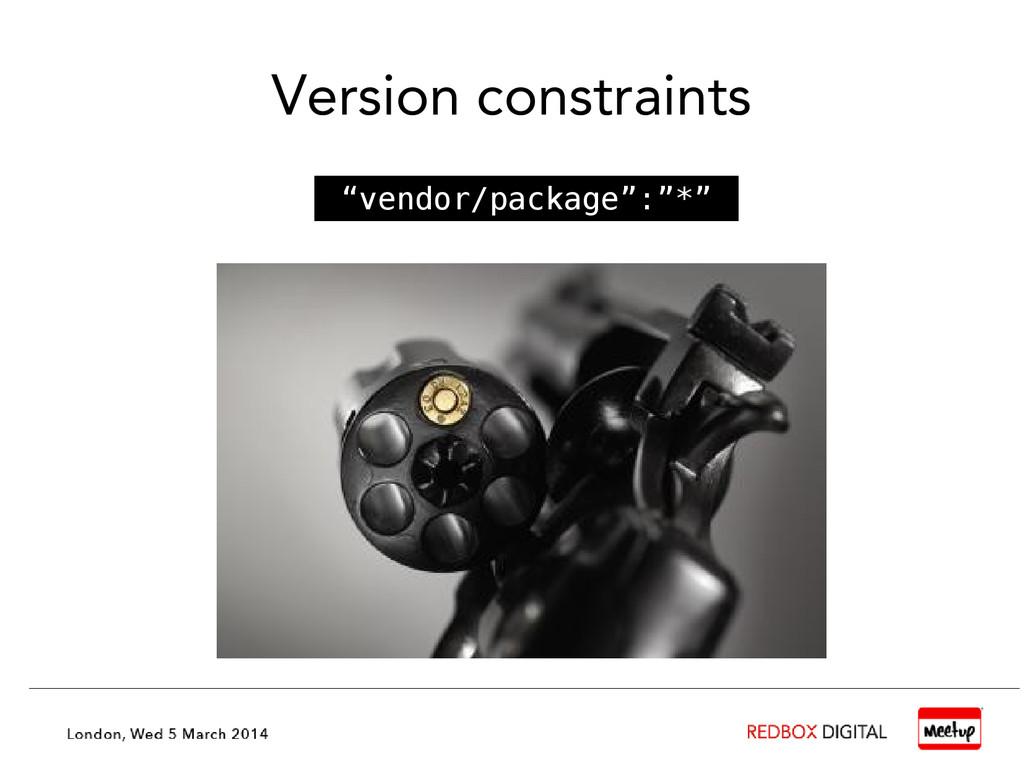 """Version constraints """"vendor/package"""":""""*"""""""