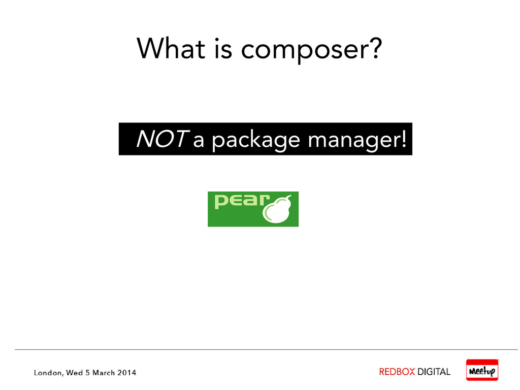 What is composer? NOT a package manager!