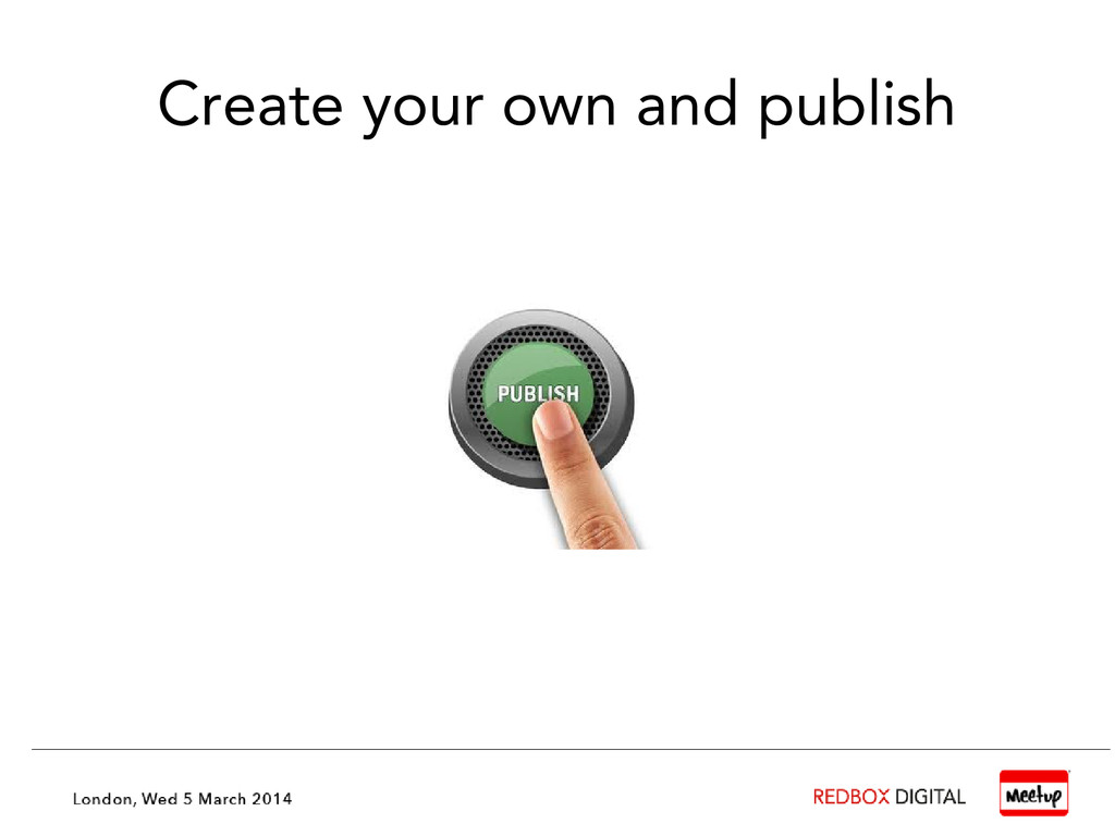 Create your own and publish