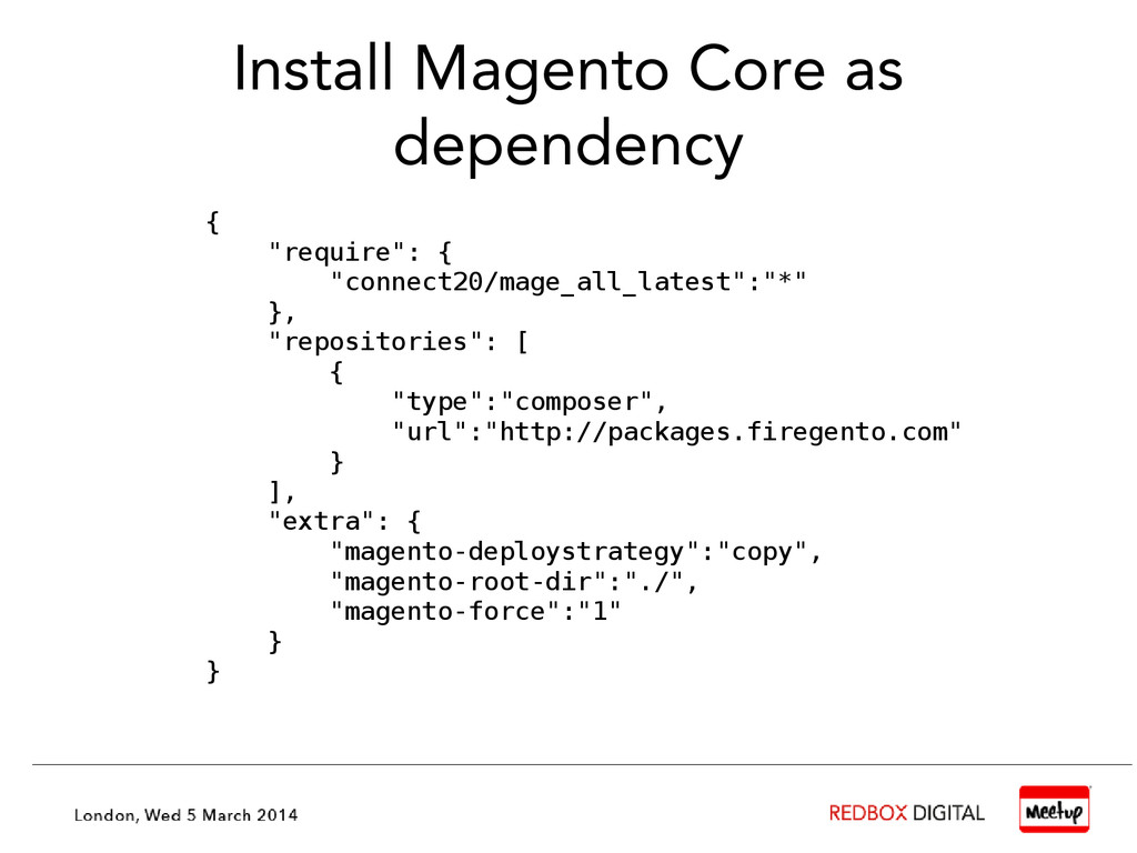 """Install Magento Core as dependency { """"require"""":..."""