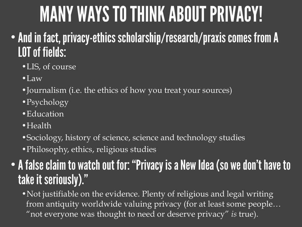 MANY WAYS TO THINK ABOUT PRIVACY! • And in fact...