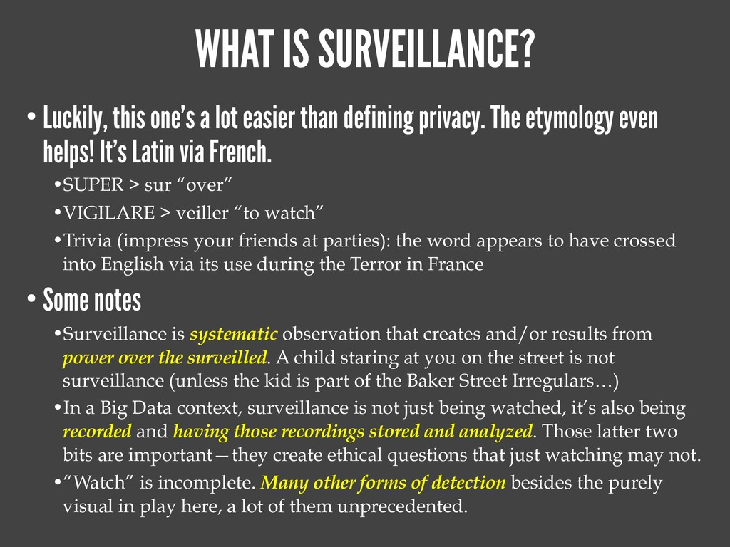 WHAT IS SURVEILLANCE? • Luckily, this one's a l...