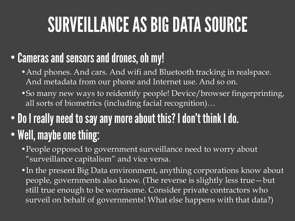 SURVEILLANCE AS BIG DATA SOURCE • Cameras and s...