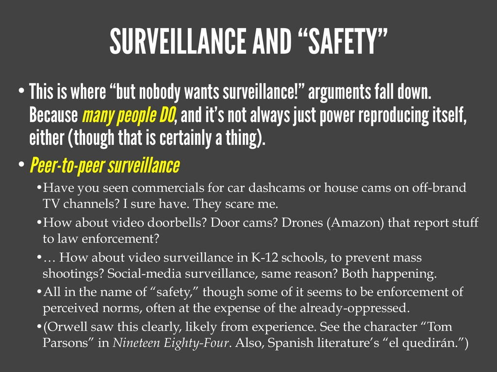 "SURVEILLANCE AND ""SAFETY"" • This is where ""but ..."