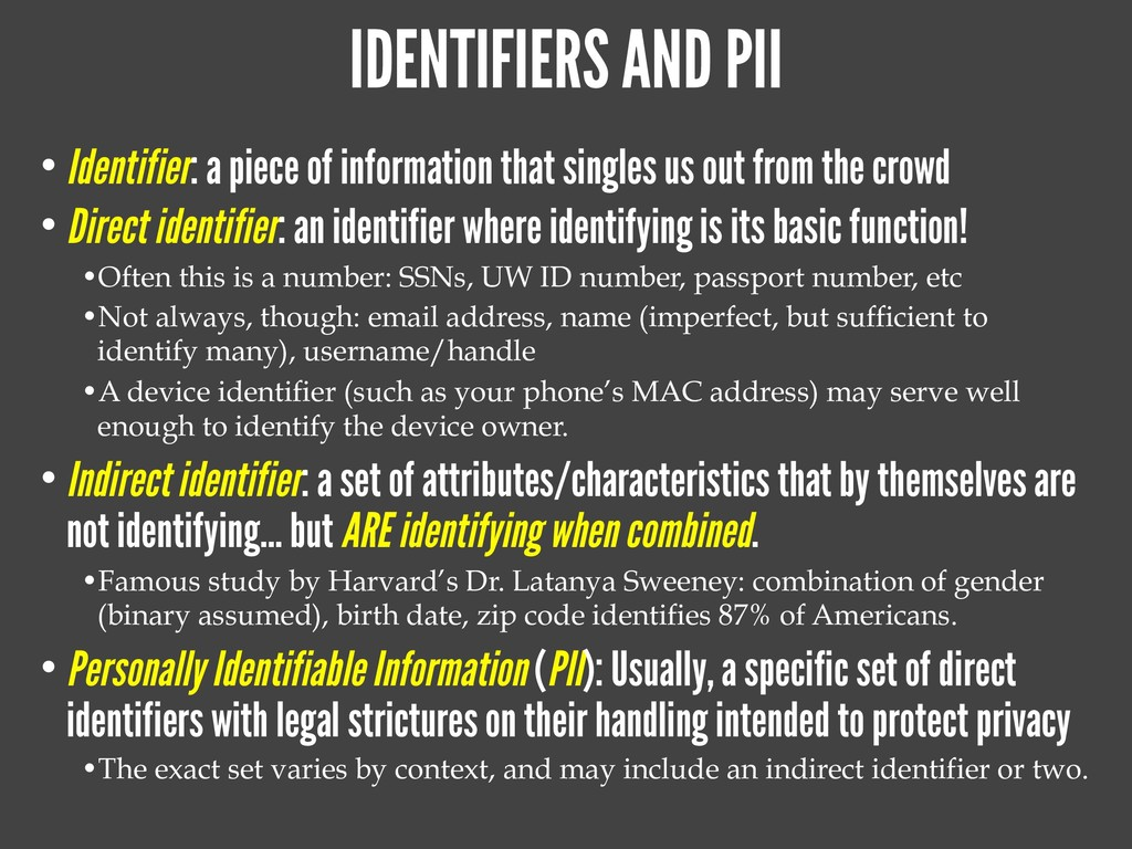 IDENTIFIERS AND PII • Identifier: a piece of in...