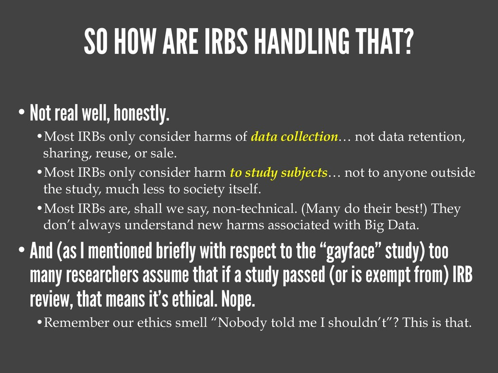 SO HOW ARE IRBS HANDLING THAT? • Not real well,...