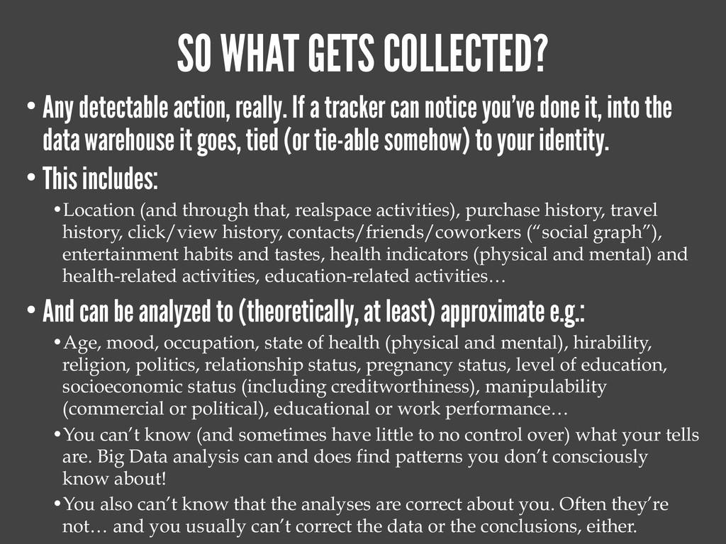 SO WHAT GETS COLLECTED? • Any detectable action...