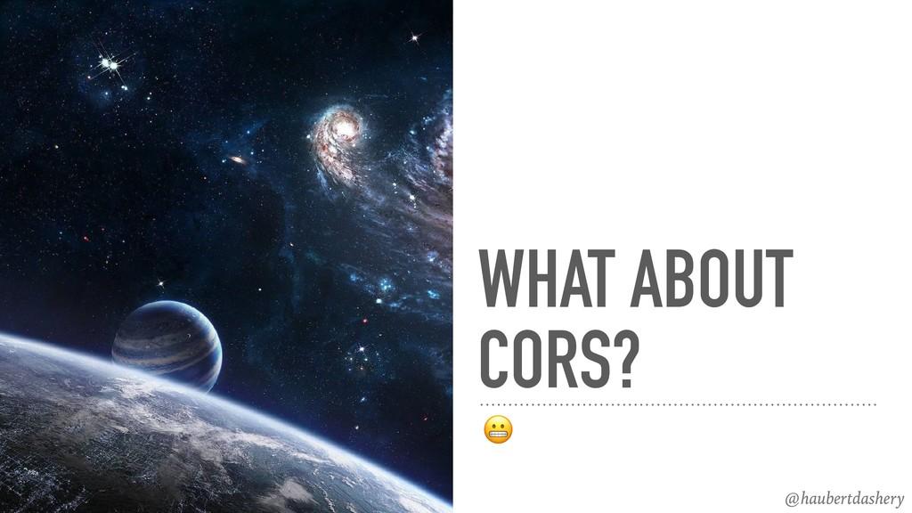 @haubertdashery WHAT ABOUT CORS?  @haubertdashe...