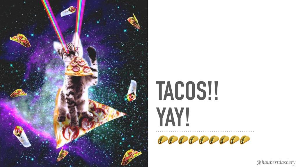 TACOS!! YAY!  @haubertdashery