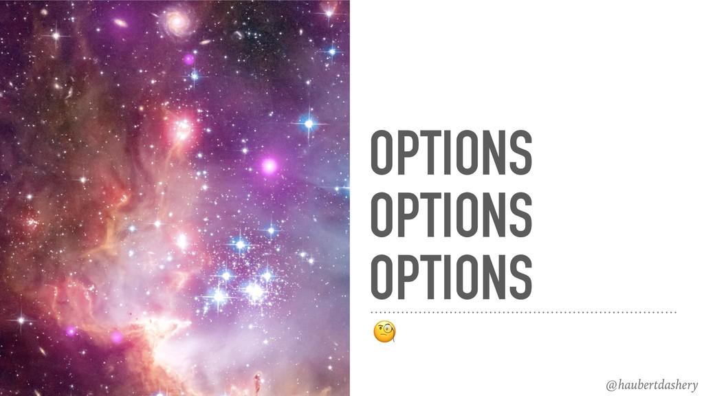 @haubertdashery OPTIONS OPTIONS OPTIONS  @haube...