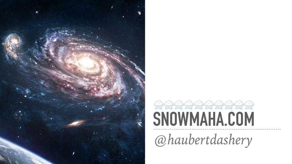 @haubertdashery SNOWMAHA.COM