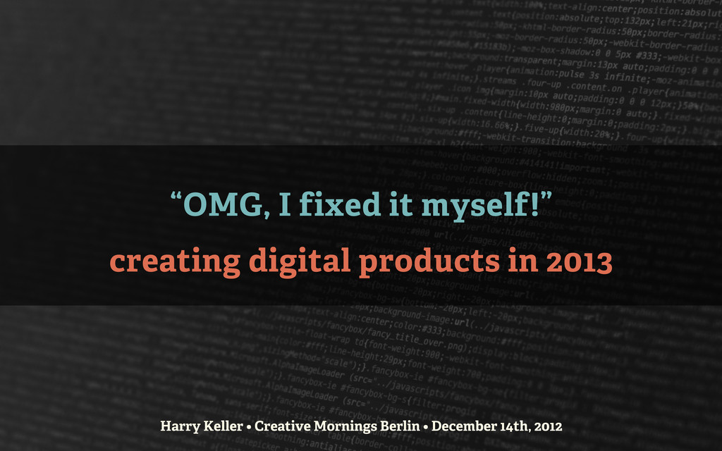 """OMG, I fixed it myself!"" creating digital prod..."