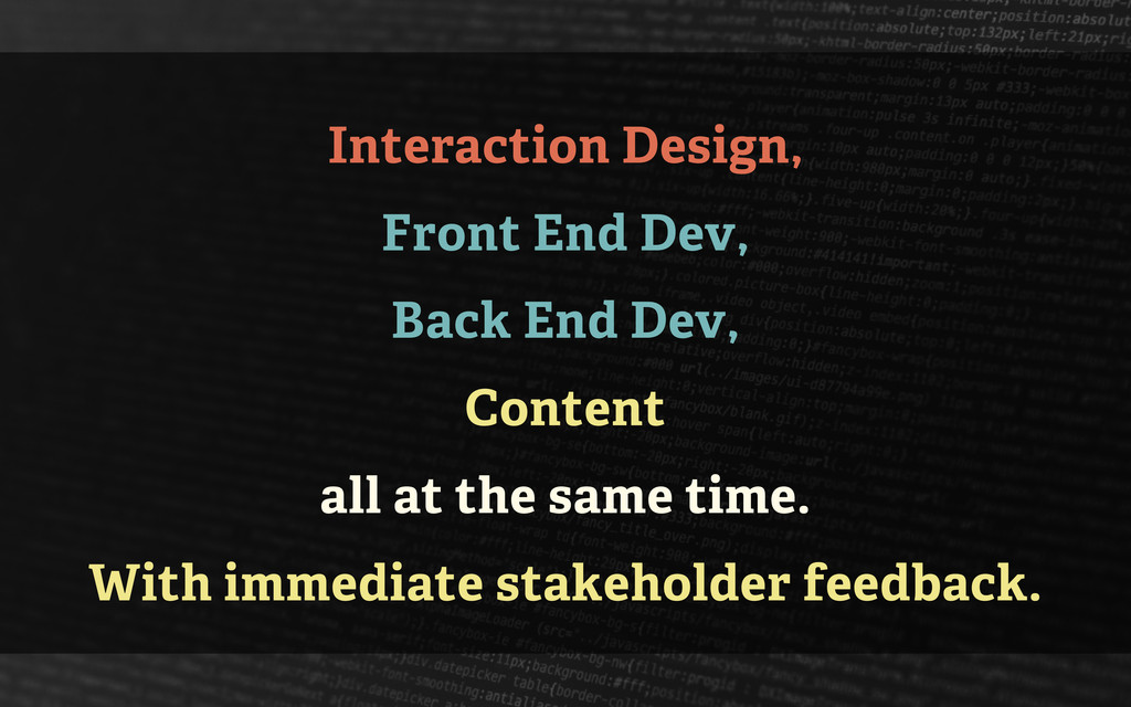 Interaction Design, Front End Dev, Back End Dev...