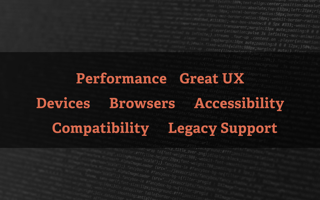 Performance Great UX Devices Browsers Accessibi...