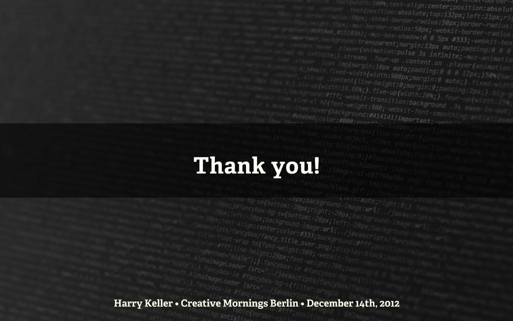 Thank you! Harry Keller • Creative Mornings Ber...
