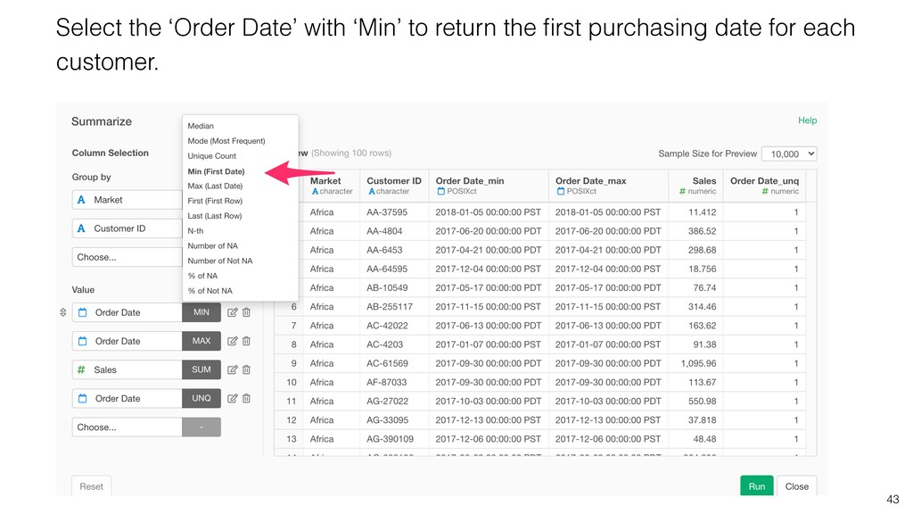 43 Select the 'Order Date' with 'Min' to return...