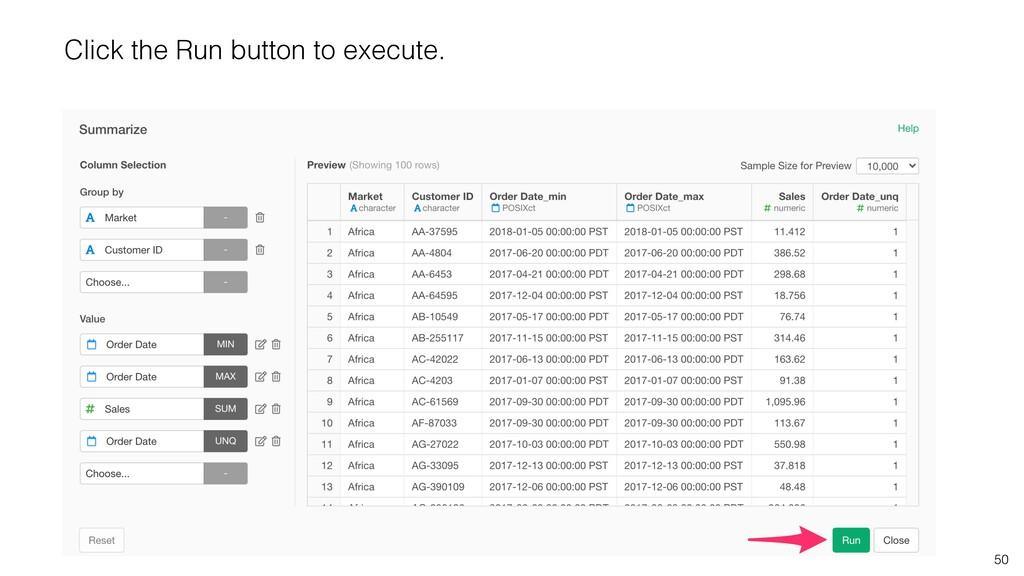50 Click the Run button to execute.